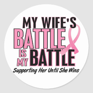 Breast Cancer My BATTLE TOO 1 Wife Classic Round Sticker
