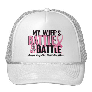 Breast Cancer My BATTLE TOO 1 Wife Trucker Hats