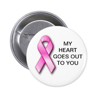 Breast Cancer my Heart Goes Out To You Button