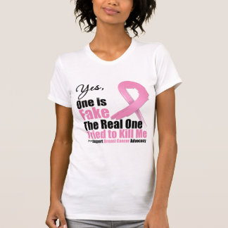 Breast Cancer One is Fake T-Shirt