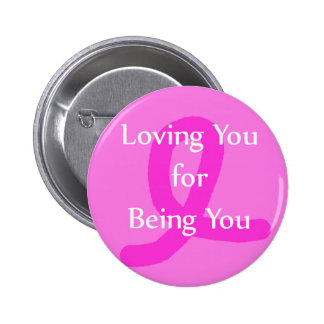 Breast Cancer Ribbon Awareness Loving You Button