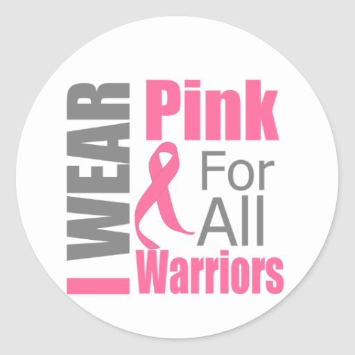 Breast Cancer Ribbon I Wear Pink For All Warriors Stickers