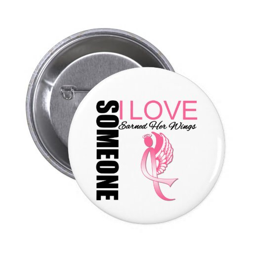 Breast Cancer Someone I Love Earned Her Wings 6 Cm Round Badge