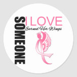 Breast Cancer Someone I Love Earned Her Wings Round Sticker