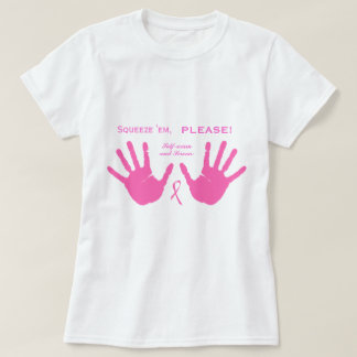 Breast Cancer Squeeze Them PINK Design T-Shirt