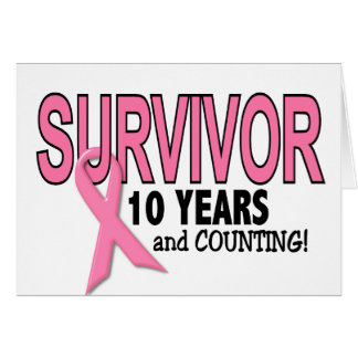 BREAST CANCER SURVIVOR 10 Years & Counting Greeting Card