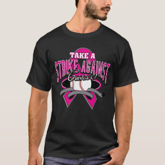 Breast Cancer Take a Strike Against Cancer T-Shirt
