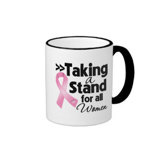 Breast Cancer Taking a Stand For All Women Mugs