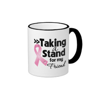 Breast Cancer Taking a Stand For My Friend Coffee Mugs