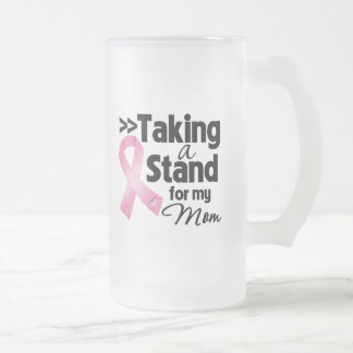 Breast Cancer Taking a Stand For My Mom Coffee Mug
