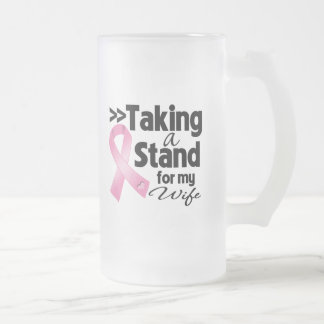 Breast Cancer Taking a Stand For My Wife Mug