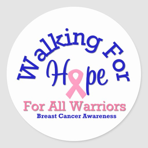 Breast Cancer Walking For Hope For All Warriors Round Sticker