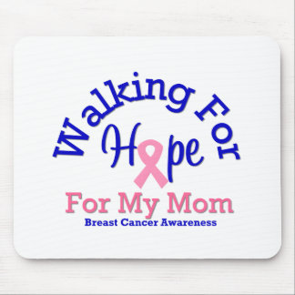 Breast Cancer Walking For Hope For My Mom Mouse Pad