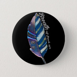 Breath of fresh air coloured flower 6 cm round badge