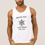 BREATHE EASY DON'T BREAK THE LAW TANKS