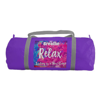 Breathe Relax Today is a New Day Colorful Abstract Gym Bag