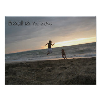 Breathe. You're alive Poster