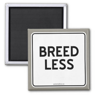 BREED LESS SQUARE MAGNET