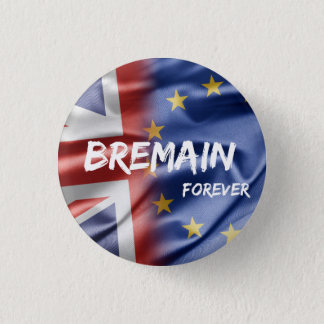 Bremain Forever pin badge