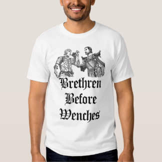 Brethren Before Wenches Tee Shirts