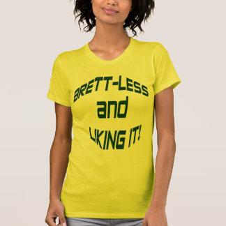 Brett-Less and Liking It! T Shirt