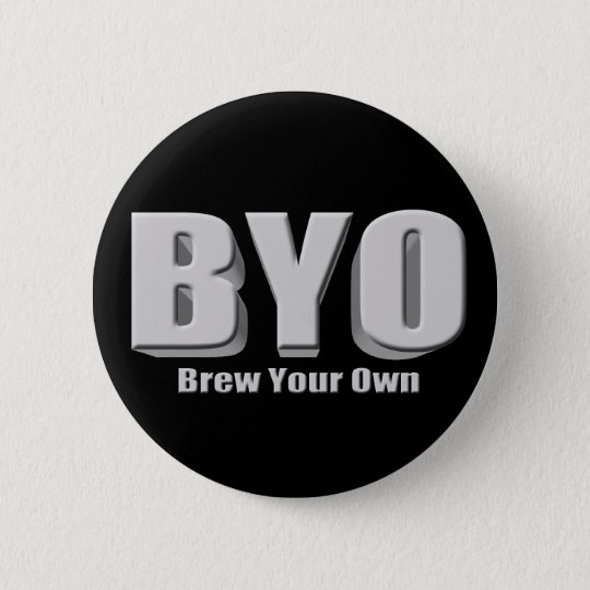 Brew Your Own Beer 6 Cm Round Badge