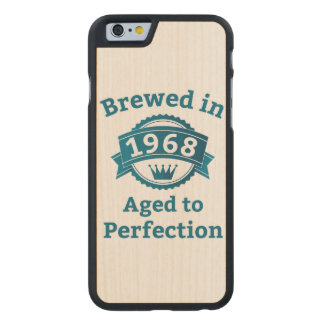 Brewed in 1968 Aged to Perfection Carved® Maple iPhone 6 Slim Case