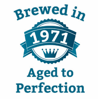 Brewed in 1971 Aged to Perfection Standing Photo Sculpture