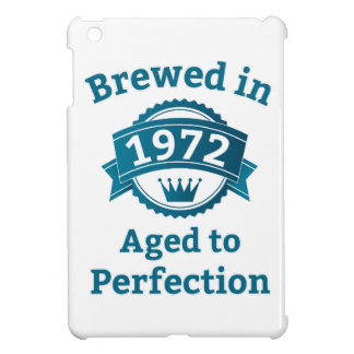 Brewed in 1972 Aged to Perfection iPad Mini Covers