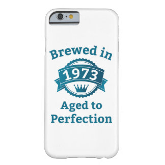 Brewed in 1973 Aged to Perfection iPhone 6/6s Barely There iPhone 6 Case