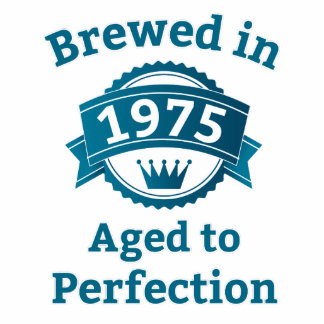 Brewed in 1975 Aged to Perfection Standing Photo Sculpture