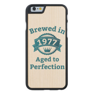 Brewed in 1977 Aged to Perfection Carved® Maple iPhone 6 Slim Case
