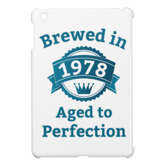 Brewed in 1978 Aged to Perfection Case For The iPad Mini