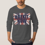 Brexit Now Tee Shirts