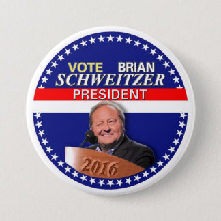Brian Schweitzer for President 2016 7.5 Cm Round Badge