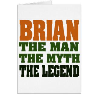 Brian - the Man, the Myth, the Legend Card