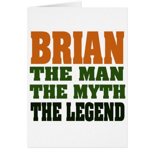 Brian - the Man, the Myth, the Legend Cards