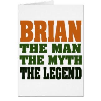Brian - the Man, the Myth, the Legend Greeting Card