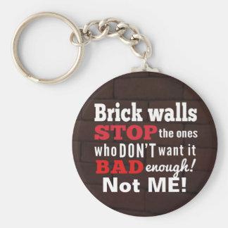 Brick Walls. Obstacles. Determination Key Ring