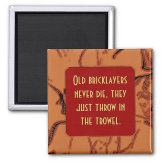 bricklayers throw in the trowel joke square magnet
