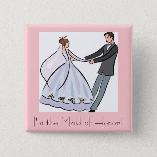 Bridal Shower Favour-Maid of Honour 15 Cm Square Badge