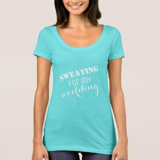Bridal Sweating for My Wedding blue T-Shirt