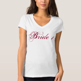 Bride 1 for the lesbian bride T-Shirt