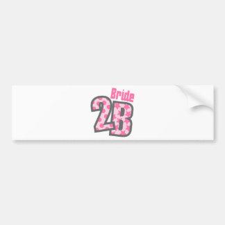 Bride 2B Pink Bumper Stickers