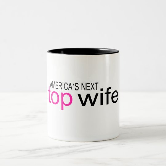 Bride Americas Next Top Wife Two-Tone Coffee Mug
