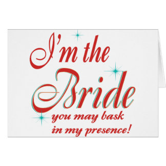 bride-bask in presence greeting card
