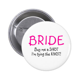 Bride (Buy Me A Shot Im Tying The Knot) 6 Cm Round Badge