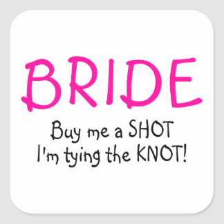 Bride Buy Me A Shot Im Tying The Knot Round Sticker