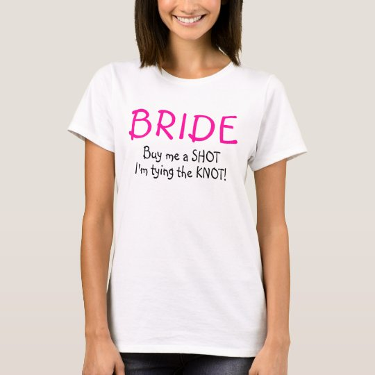 Bride (Buy Me A Shot Im Tying The