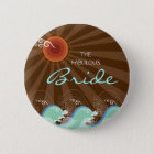 BRIDE Cool Waves & Brown Sun Beach Wedding Button
